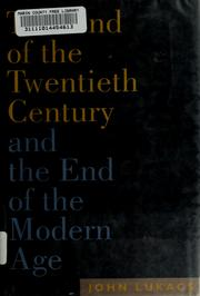 Cover of: The End of the Twentieth Century and the End of the Modern Age
