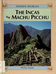 Cover of: The Incas and Machu Picchu