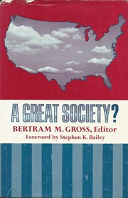 Cover of: A great society?  Bertram M. Gross, editor