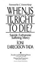 Cover of: When is it right to die?: suicide, euthanasia, suffering, mercy