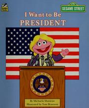 Cover of: I want to be president