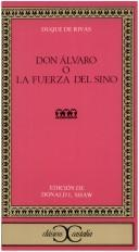Cover of: Don Álvaro, o, La fuerza del sino