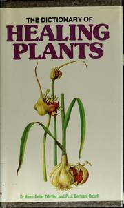 Cover of: The dictionary of healing plants