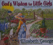 Cover of: God's wisdom for little girls: Virtues and Fun from Proverbs 31