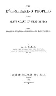 Cover of: The Eʻwe-speaking peoples of the Slave Coast of West Africa: their religion, manners, customs, laws, languages, &c.