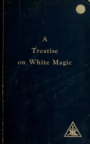 Cover of: A Treatise on White Magic: or, The Way of the Disciple