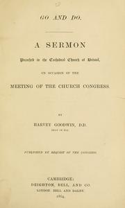 Cover of: Go and do: a sermon preached in the Cathedral Church of Bristol, on occasion of the meeting of the church congress