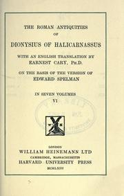 Cover of: The  Roman antiquities of Dionysius of Halicarnassus, with an English translation by Earnest Cary, Ph. D., on the basis of the version of Edward Spelman