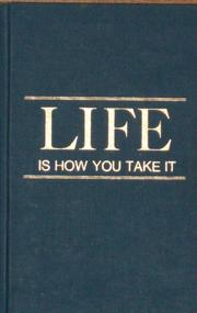 Cover of: Life is how you take it