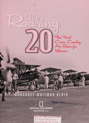 Cover of: The roaring 20: the first cross-country air race for women
