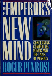 Cover of: The Emperor's New Mind Concerning Computers, Minds, and the Laws of Physics