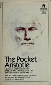 Cover of: The pocket Aristotle: selections from Physics, Psychology, Metaphysics, Nicomachean ethics, Politics, Poetics.  Translated under the editorship of W.D. Ross.