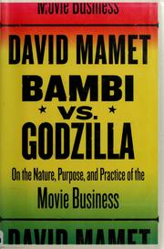 Cover of: Bambi v. Godzilla: on the nature, purpose, and practice of the movie business