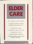 Cover of: Elder care: choosing & financing long-term care