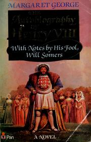 Cover of: The autobiography of Henry VIII with notes by his fool, Will Somers