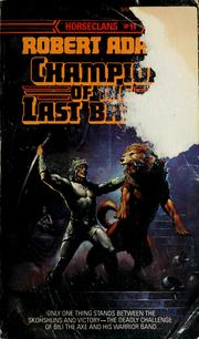 Cover of: Champion of the last battle: a Horseclans novel