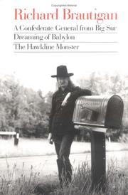 Cover of: A Confederate general from Big Sur, Dreaming of Babylon, and The Hawkline monster