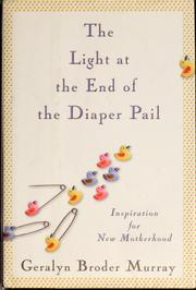 Cover of: The light at the end of the diaper pail