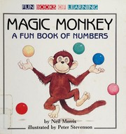 Cover of: Magic monkey: a fun book of numbers