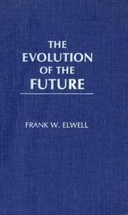 Cover of: The evolution of the future
