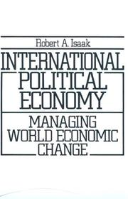 Cover of: International political economy: managing world economic change