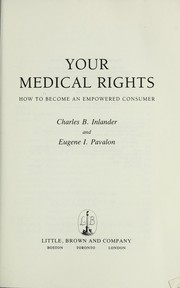 Cover of: Your medical rights: how to become an empowered consumer