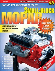Cover of: How to rebuild the small-block Mopar: [273/318/340/360-ci LA & 5.2/5.9L Magnum engines]