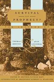 Cover of: Survival or prophecy?: the letters of Thomas Merton and Jean Leclercq ; edited by Patrick Hart ; foreword by Rembert G. Weakland.