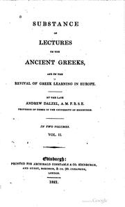Cover of: Substanceof lectures on the ancient Greeks, and on the revival of Greek learning in Europe