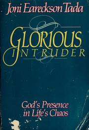 Cover of: Glorious intruder: God's presence in life's chaos