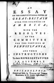 Cover of: An essay on the constitutional power of Great-Britain over the colonies in America