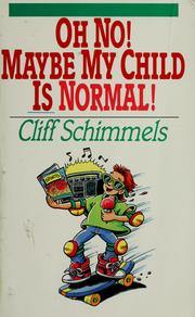 Cover of: Oh no! maybe my child is normal!