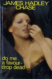 Cover of: Do me a favour - drop dead
