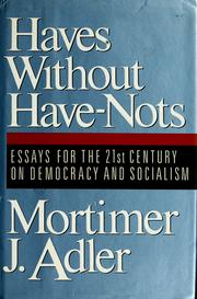 Cover of: Haves without have-nots: essays for the 21st century on democracy and socialism