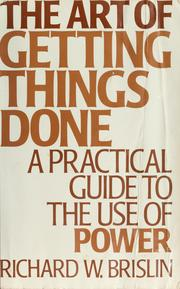Cover of: The art of getting things done: a practical guide to the use of power