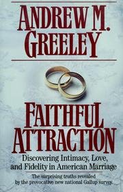 Cover of: Faithful Attraction: discovering intimacy, love, and fidelity in American marriage