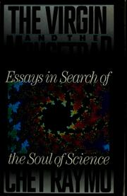 Cover of: The virgin and the mousetrap: essays in search of the soul of science