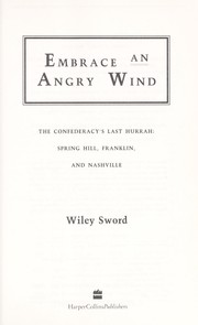 Cover of: Embrace an angry wind: The Confederacy's Last Hurrah Spring Hill, Franklin, and Nashville
