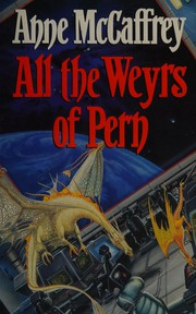 Cover of: All the Weyrs of Pern