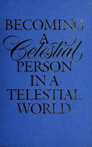Cover of: Becoming a celestial person in a telestial world