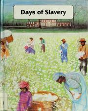 Cover of: Days of slavery: a history of Black people in America, 1619-1863
