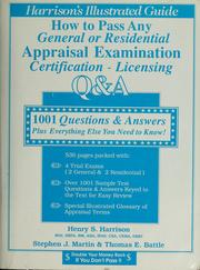 Cover of: How to pass any general or residential appraisal examination certification-licensing: 1001 questions & answers plus everything else you need to know!