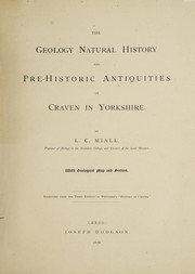 Cover of: The geology, natural history and pre-historic antiquities of Craven in Yorkshire