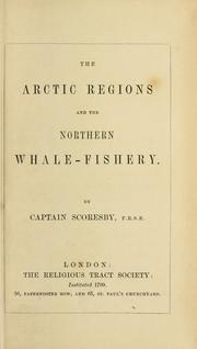 Cover of: The Arctic regions and the northern whale-fishery