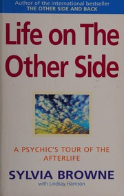Cover of: Life on the Other Side: A Psychic's Tour of the Afterlife