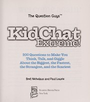 Cover of: Kidchat extreme: 200 questions to make you think, talk, and giggle about the biggest, the fastest, the strangest, and the scariest
