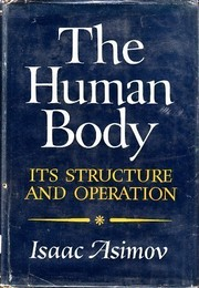 Cover of: The Human Body: Its Structure and Operation