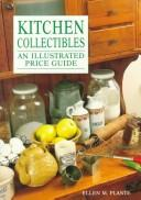 Cover of: Kitchen collectibles: an illustrated price guide