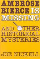 Cover of: Ambrose Bierce is missing and other historical mysteries