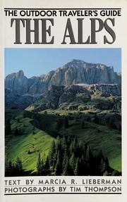 Cover of: The outdoor traveler's guide, the Alps